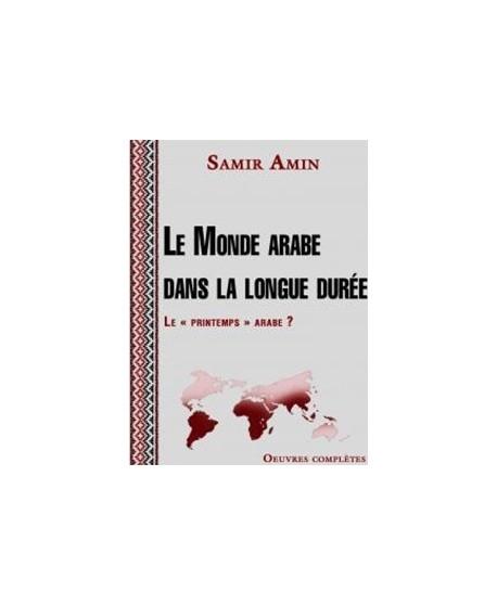 Le Monde arabe dans la longue durée – Le « printemps » arabe