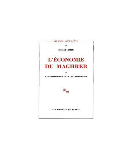 L'Economie du Maghreb (Tome 1) – La colonisation et la décolonisation