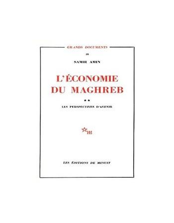 L'Economie du Maghreb (Tome...