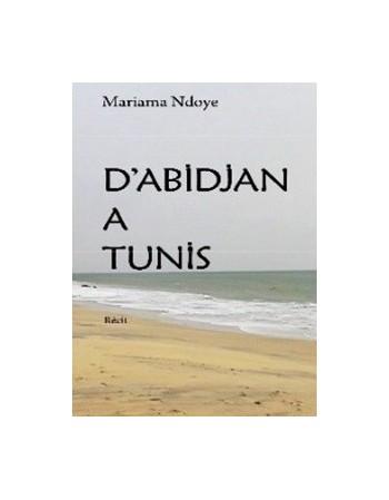 D'Abidjan à Tunis - Récit –...
