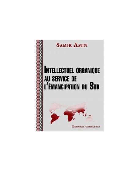 Samir Amin, Intellectuel organique au service de l'émancipation du Sud