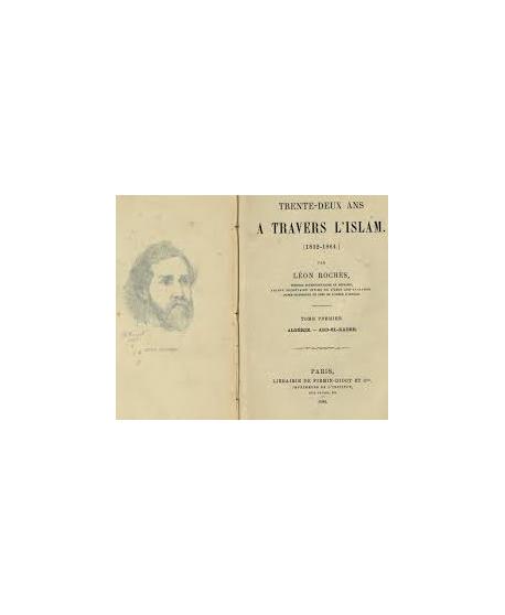 Trente-deux ans à travers l'Islam (1832-1864)-Tome1