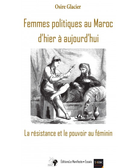 Femmes politiques au Maroc d'hier à aujourd'hui: La résistance et le pouvoir au féminin