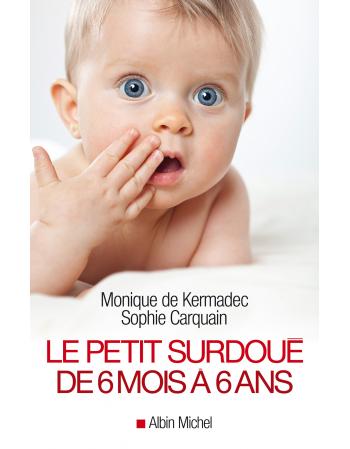 Le Petit Surdoué de 6 mois...